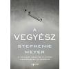 Agave Stephenie Meyer: A VEGYÉSZ