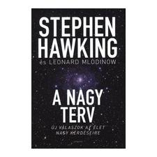Akkord Kiadó Stephen Hawking - Leonard Mlodinow: A nagy terv - Új válaszok az élet nagy kérdéseire társadalom- és humántudomány