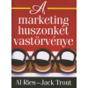 Al Ries, Jack Trout A MARKETING HUSZONKÉT VASTÖRVÉNYE