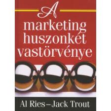 Al Ries, Jack Trout A MARKETING HUSZONKÉT VASTÖRVÉNYE gazdaság, üzlet