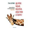 Alexandra Kiadó Elég okosak vagyunk, hogy értsük, milyen okosak az állatok? (új példány)