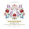 Alexandra Kiadó Hungarikumok könyve (Új példány, megvásárolható, de nem kölcsönözhető!)