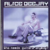 Alice Deejay Who needs guitars anyway? (CD)