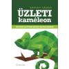 Alinea Kiadó Károlyi László: Üzleti kaméleon - Hogyan legyünk sikeres menedzserek?