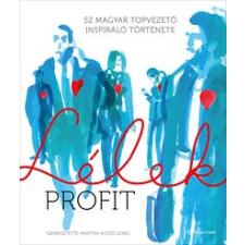 Alinea Kiadó LÉLEKPROFIT - 52 MAGYAR TOPVEZETŐ INSPIRÁLÓ TÖRTÉNETE gazdaság, üzlet