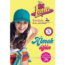 - ÁLMOK ÚTJÁN - SOY LUNA 3. gyermek- és ifjúsági könyv