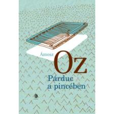 Ámosz Oz PÁRDUC A PINCÉBEN irodalom