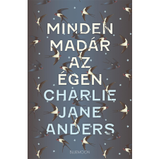 ANDERS, CHARLIE JANE ANDERS, CHARLIE JANE - MINDEN MADÁR AZ ÉGEN ajándékkönyv
