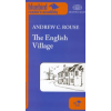 Andrew C. Rouse THE ENGLISH VILLAGE