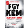 Andrew Gross Egy kém Auschwitzban