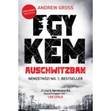 Andrew Gross Egy kém Auschwitzban irodalom