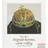 Angyali korona, szent csillag - A Magyar Szent Korona