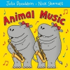 Animal Music – Julia Donaldson, Nick Sharratt
