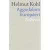 Antall József Tudásközpont Aggodalom Európáért - Helmut Kohl