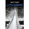 Antti Tuuri TUURI, ANTTI - A TÉLI HÁBORÚ