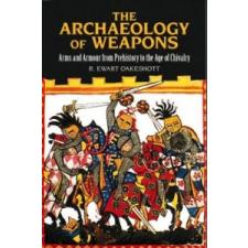Archaeology of Weapons – R. Ewart Oakeshott idegen nyelvű könyv