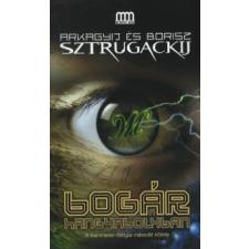 Arkagyij Sztrugackij, Borisz Sztrugackij BOGÁR A HANGYABOLYBAN regény