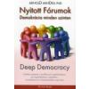 Arnold Mindell NYITOTT FÓRUMOK - DEMOKRÁCIA MINDEN SZINTEN /DEEP DEMOCRACY