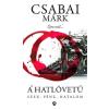 Athenaeum 2000 Kiadó Csabai Márk: A hatlövetű - Szex, pénz, hatalom