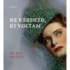 Athenaeum 2000 Kiadó Karády Katalin: Ne kérdezd, ki voltam - Egy díva emlékére