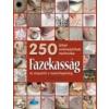 Atkin Jacqui FAZEKASSÁG - AZ ALAPOKTÓL A MESTERFOGÁSOKIG /250 ÖTLET, MŰHELYTITOK, TECHNIKA
