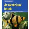 Axel Gutjahr AZ AKVÁRIUMI HALAK - HÁZI KEDVENCEINK