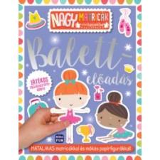 Balett előadás - Nagy matricák a kis kezekbe gyermek- és ifjúsági könyv
