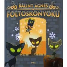 Bálint Ágnes FOLTOSKÖNYÖKŰ gyermek- és ifjúsági könyv