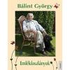 Bálint György Emlékfoszlányok