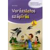 Báló Mónika VARÁZSLATOS SZÉPÍRÁS 1. ÉVFOLYAM