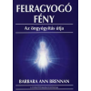 Barbara Ann Brennan FELRAGYOGÓ FÉNY
