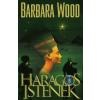 Barbara Wood HARAGOS ISTENEK