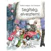 Barbro Lindgren; Sven Nordqvist LINDGREN, BARBRO-NORDQVIST, SVEN - SEGÍTSÉG, ELVESZTEM!
