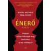 Barry Michels, Phil Stutz ÉNERŐ - HOGYAN VÁLTOZTATHATJUK MEG ÉLETÜNKET BELSŐ ERŐNKKEL?