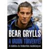 Bear Grylls A VADON TÖRVÉNYEI - A TÚLÉLÉS ÉS FELDERÍTÉS KÉZIKÖNYVE