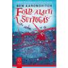 Ben Aaronovitch AARONOVITCH, BEN - FÖLD ALATTI SUTTOGÁS