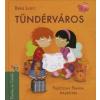 Berg Judit TÜNDÉRVÁROS - PANKA ÉS CSIRIBÍ 3.