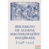Bernardo de Aldana magyarországi hadjárata (1548-1552)