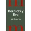 Berniczky Éva VÁRKULCSA