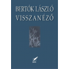 Bertók László BERTÓK LÁSZLÓ - VISSZANÉZÕ