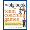 Big Book of Team Coaching Games: Quick, Effective Activities – Mary Scannell