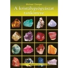 Bioenergetic Kiadó A kristálygyógyászat tankönyve - Ajándék poszterrel! életmód, egészség