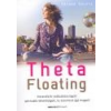 Bioenergetic Theta Floating - Meditációs CD-vel! - Esther Kochte