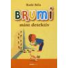 Bodó Béla BRUMI MINT DETEKTÍV