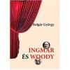 Bolgár György BOLGÁR GYÖRGY - INGMAR ÉS WOODY (5DB DARAB)