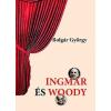 Bolgár György Ingmar és Woody