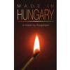 Bolgár György MADE IN HUNGARY OR MADE BY HUNGARIANS