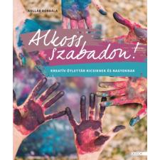 Book Kiadó Alkoss szabadon! - Kreatív ötlettár kicsiknek és nagyoknak (új példány) kreatív és készségfejlesztő