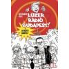 Böszörményi Gyula LÚZER RÁDIÓ, BUDAPEST 3 - A KUTYAKÜTYÜ HADMŰVELET