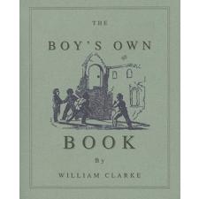 Boy's Own Book – Applewood Books,William Clark,William Clarke idegen nyelvű könyv